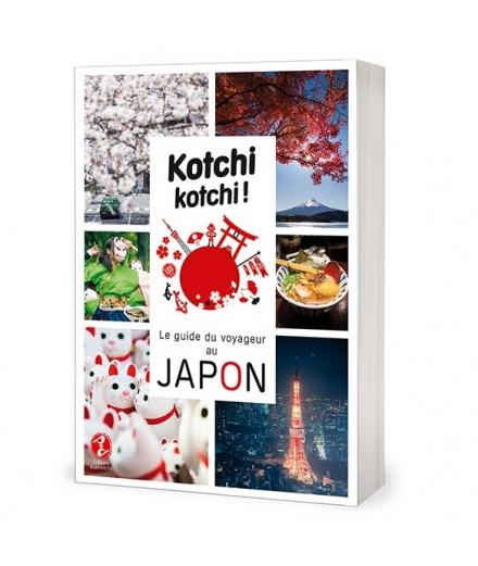 Kotchi Kotchi ! Le Guide du Voyageur au Japon - ISSEKINICHO